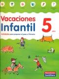 Vacaciones infantil. Actividades para preparar el paso a primaria. 5 años.