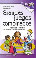 Grandes juegos combinados. Desde infantil a secundaria. Para educacin fsica o el tiempo libre.