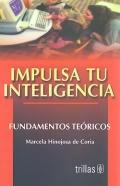 Impulsa tu inteligencia. Fundamentos teóricos.