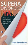 Supera tu divorcio �Ya! Claves para salir adelante tras la ruptura de pareja