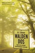 Walden Dos. Hacia una sociedad cient�ficamente construida