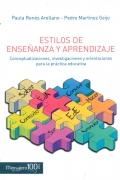 Estilos de enseñanza y aprendizaje. Conceptualizaciones, investigaciones y orientaciones para la practica educativa.