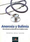 Anorexia y bulimia. Manual para su detecci�n en el �mbito escolar.