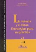 La tutor�a y el tutor: Estrategias para su pr�ctica.