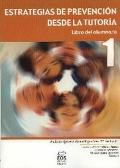 Estrategias de prevenci�n desde la tutor�a. Libro del alumno/a 1.