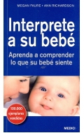 Interprete a su beb�. Aprenda a comprender lo que su beb� siente.