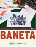 BANETA Batería Neuropsicológica para la Evaluación de los Trastornos del Aprendizaje