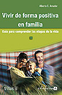 Vivir de forma positiva en familia. Gua para comprender las etapas de la vida