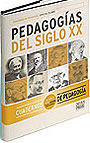 Las Pedagog�as del Siglo XX