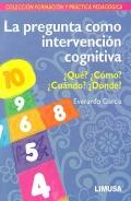 La pregunta como intervención cognitiva: ¿Qué? ¿Cómo? ¿Cuándo? ¿Dónde?
