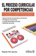 El proceso curricular por competencias. ¿ Cómo elaborar los referenciales para identificar competencias y elaborar módulos formativos ?.
