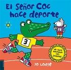 El se�or coc hace deporte. Un libro animado con solapas.