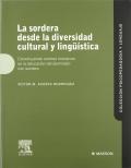 La sordera desde la diversidad cultural y lingüística. Construyendo centros inclusivos en la educación del alumnado con sordera.