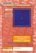 Autismo. Un enfoque orientado a la formaci�n en Logopedia.
