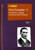 Obras escogidas - II - Pensamiento y lenguaje. Conferencias sobre psicolog�a