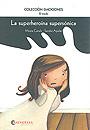 La superhero�na supers�nica (El miedo) Colecci�n Emociones-5