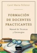 Formación de docentes practicantes. Manual de Técnicas y Estrategias