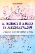 La enseñanza de la música en las escuelas Waldorf. La formación del hombre mediante la música.