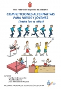 Competiciones alternativas para ni�os y j�venes (hasta los 15 a�os). Real Federaci�n Espa�ola de Atletismo
