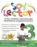 Soy lector 3. Textos, contextos y procesos para desarrollar la competencia lectora.