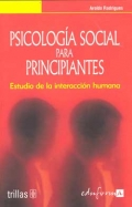 Psicolog�a Social para Principiantes. Estudio de la interacci�n humana.