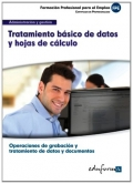 Tratamiento b�sico de datos y hojas de c�lculo. Certificado de profesionalidad. Operaciones de grabaci�n y tratamiento de datos y documentos. Administraci�n y gesti�n.