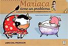 Mariaca tiene un problema. El viaje de Silvia: nuevo diario de experimentaci�n en el aula. Libro del  Profesor.