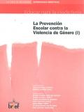 La prevenci�n escolar contra la violencia de g�nero ( I ). Educar para la ciudadan�a. 1� Ciclo de Secundaria.