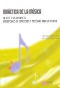 Didáctica de la música. La voz y sus recursos. Repertorio de canciones y melodías para la escuela.
