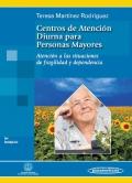 Centros de Atenci�n Diurna para Personas Mayores. Atenci�n a las situaciones de fragilidad y dependencia.