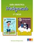 Musiqueando. Guía didáctica 1º ciclo. Material didáctico para el docente. (Incluye 2 CD´s)