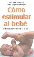 Cómo estimular al bebé. Potencia el crecimiento de tu hijo.