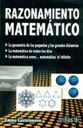 Razonamiento matem�tico. La geometr�a de las peque�as y las grandes distancias. La matem�tica de todos los d�as. La matem�tica como... matem�tica: el infinito