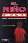 El nio abandonado. Familia, afecto y equilibrio personal.