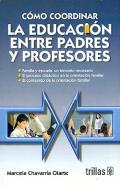C�mo coordinar la educaci�n entre padres y profesores.