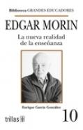 Edgar Morin. La nueva ralidad de la ense�anza