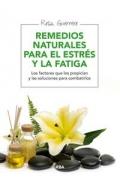 Remedios naturales para el estr�s y la fatiga.Los factores que los propician y las soluciones para combatirlos.