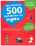 Mi primer Collins. Mis primeras 500 palabras en inglés.