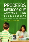 Procesos mdicos que afectan al nio en edad escolar. Repercusin en el entorno educativo.