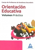 Orientaci�n Educativa. Volumen Pr�ctico. Cuerpo de Profesores de Ense�anza Secundaria.