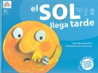 El sol llega tarde. Incluye DVD. Adaptado a la Lengua de Signos Espaola