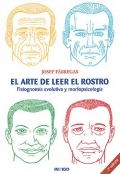 El arte de leer el rostro. Fisiognoma evolutiva y morfopsicologa.