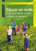 Educar en verde. Ideas para acercar a ni�os y ni�as a la naturaleza