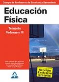 Educaci�n F�sica. Temario. Volumen III. Cuerpo de Profesores de Ense�anza Secundaria.