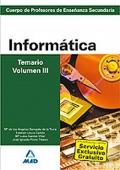 Inform�tica. Temario. Volumen III. Cuerpo de Profesores de Ense�anza Secundaria.