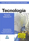 Tecnologa. Temario. Volumen II.  Cuerpo de Profesores de Enseanza Secundaria.