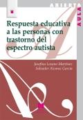 Respuesta educativa a las personas con trastorno del espectro autista.
