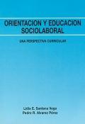 Orientaci�n y educaci�n sociolaboral. Una perspectiva curricular.