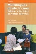 Multilingües desde la cuna. Educar a los hijos en varios idiomas.