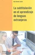 La subtitulaci�n en el aprendizaje de lenguas extranjeras.